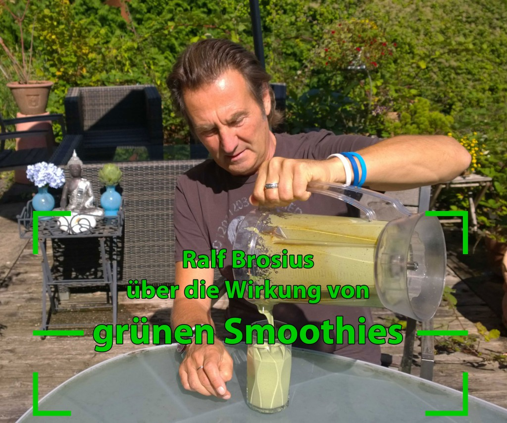 Ralf Brosius über die Wirkung von grünen Smoothies