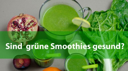 Grüne Smoothies gesund?