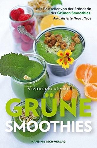Grüne Smoothies: Der Bestseller von der Erfinderin der Grünen Smoothies