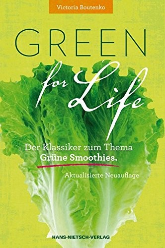 Green for Life: Grüne Smoothies nach der Boutenko-Methode