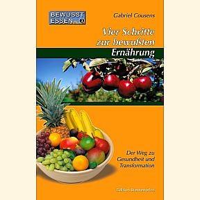 Vier Schritte zur bewußten Ernährung von Gabriel Cousens
