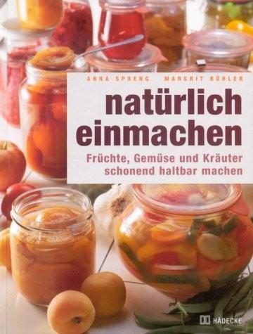 Buch Natürlich Einmachen. Früchte, Gemüse und Kräuter schonend haltbar machen