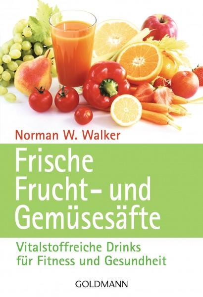 Walker: Frische Frucht- und Gemüsesäfte - Die Chance für Ihren Körper Taschenbuch