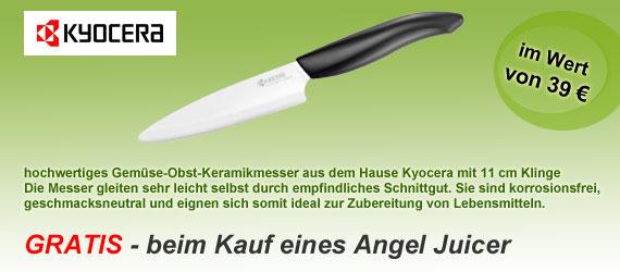 Gratis Geschenk beim Kauf eines Angel Juicer Entsafter - hochwertiges Kyocera Keramikmesser im Wert von 39 EURO